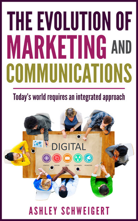The Evolution of Marketing and Communications